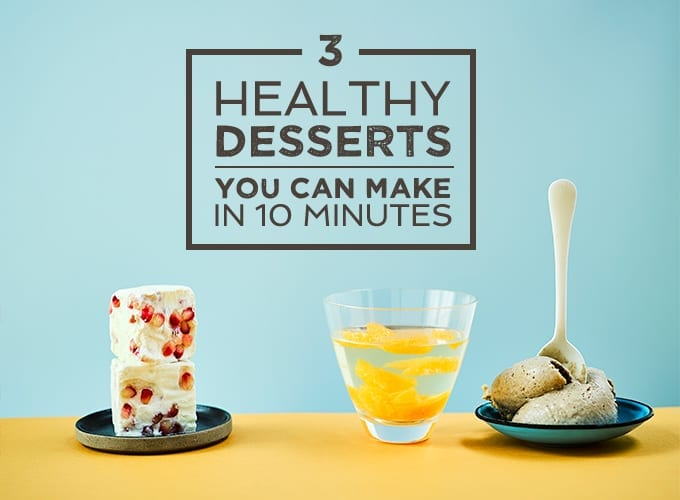 healthy desserts you can make in 10 minutes