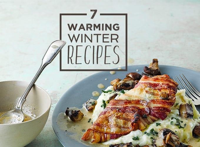 7 Warming Winter Recipes