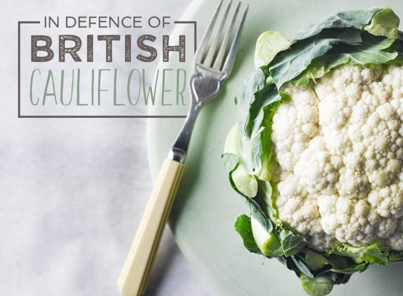 In Defence of British Cauliflower